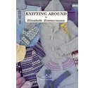 Knitting Around: or Knitting Without a License