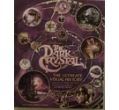Jim Henson's The Dark Crystal. The Ultimate Visual History.
