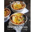 Saveur - essential soups and stews