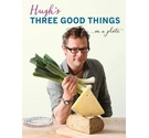 Hugh's three good things-- on a plate
