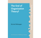 The End of Organization Theory? by Oyvind Palshugen