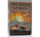 1959. The Spirit of Man - a Book of Adventure. Edited by F.J. Allsopp & O.W. Hunt