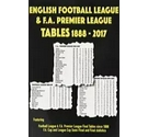 English Football League and F.A. Premier League Tables 1888-2017