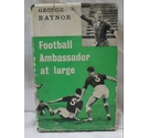1960 The Soccer Book Club. Football Ambassador at Large by George Raynor