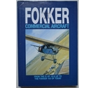 FOKKER COMMERCIAL AIRCRAFT from the F.1 of 1918 up to the Fokker 100 of today
