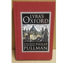 Lyra's Oxford Philip Pullman 2003 1st Edition Hardback Signed by Author