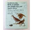 Handbook of the Birds of Europe the Middle east and North Africa Volume II Hawks to Bustardss