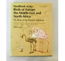 Handbook of the Birds of Europe the Middle East and North Africa: Volume I Ostrich to Ducks