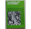 The private life of the rabbit: an account of the life history & social behaviour of the wild rabbit