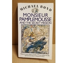 Monsieur Pamplemousse and the secret mission Michael Bond 1990 PB Signed Copy
