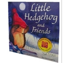 LITTLE HEDGEHOG AND FRIENDS