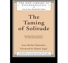 The Taming of Solitude: Separation Anxiety in Psychoanalysis