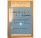 Impasse and Interpretation: Therapeutic and Anti-therapeutic factors in the Psychoanalytic Treatment