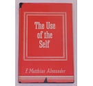 F. M. Alexander - The Use of the Self