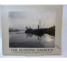 The Floating Harbour: Landscape History of Bristol City Docks by John Lord and Jen Southam (signed)