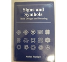 Signs and Symbols: Their Design and Meaning