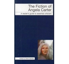 The Fiction of Angela Carter: a reader's guide to essential criticism