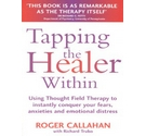 Tapping the Healer Within-Using thought field therapy to conquer your fears and anxieties