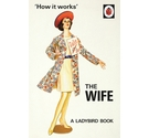 'How it works'. The Wife
