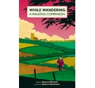 While Wandering - A Walking Companion