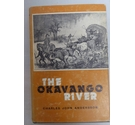 The Okavango River - Charles John Andersson (Limited Edition Facsimile Reprint)