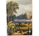 Alexander Von Humboldt: Life and Work