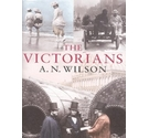 The Victorians - Hardcover - by A. N. Wilson