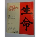 A Book of Twelve Winds: An Aikido Master's Life Strategy