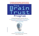 Brain Trust Program: A Scientifically Based Three-Part Plan to Improve Memory, Elevate Mood, etc