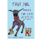 Think Dog; Rules for Life