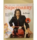 Supernanny How to get the best from your children.