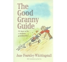 The good granny guide or how to be a modern grandmother