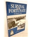 Survival of the Fortunate. An Airman's Story.  Signed by the Author