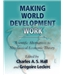 Making World Development Work - Scientific Alternative to Neoclassical Economic Theory
