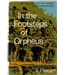In the Footsteps of Orpheus by R. F. Paget first edition 1967