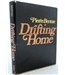 Drifting Home. Signed by the Author