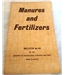 Manures and Fertilizers. Bulletin No 36