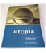 Utopia. The Search for The Ideal Society in the Western World