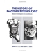 The History Of Gastroenterology
