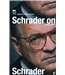 Schrader on Schrader & Other Writings - Paul Schrader - Signed Copy