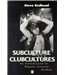 Subcultures to clubcultures