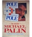 Pole to pole- Michael Palin , Signed copy, Third printing