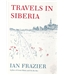 Travels in Siberia - Ian Frazier - Signed Copy