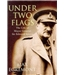 Under Two Flags: The Life of Major-General Sir Edward Spears
