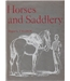 Horses and Saddlery - Major G. Tylden - First Edition