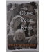 Close your Eyes - Signed Uncorrected Proof