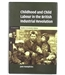 Childhood and Child Labour in the British Industrial Revolution