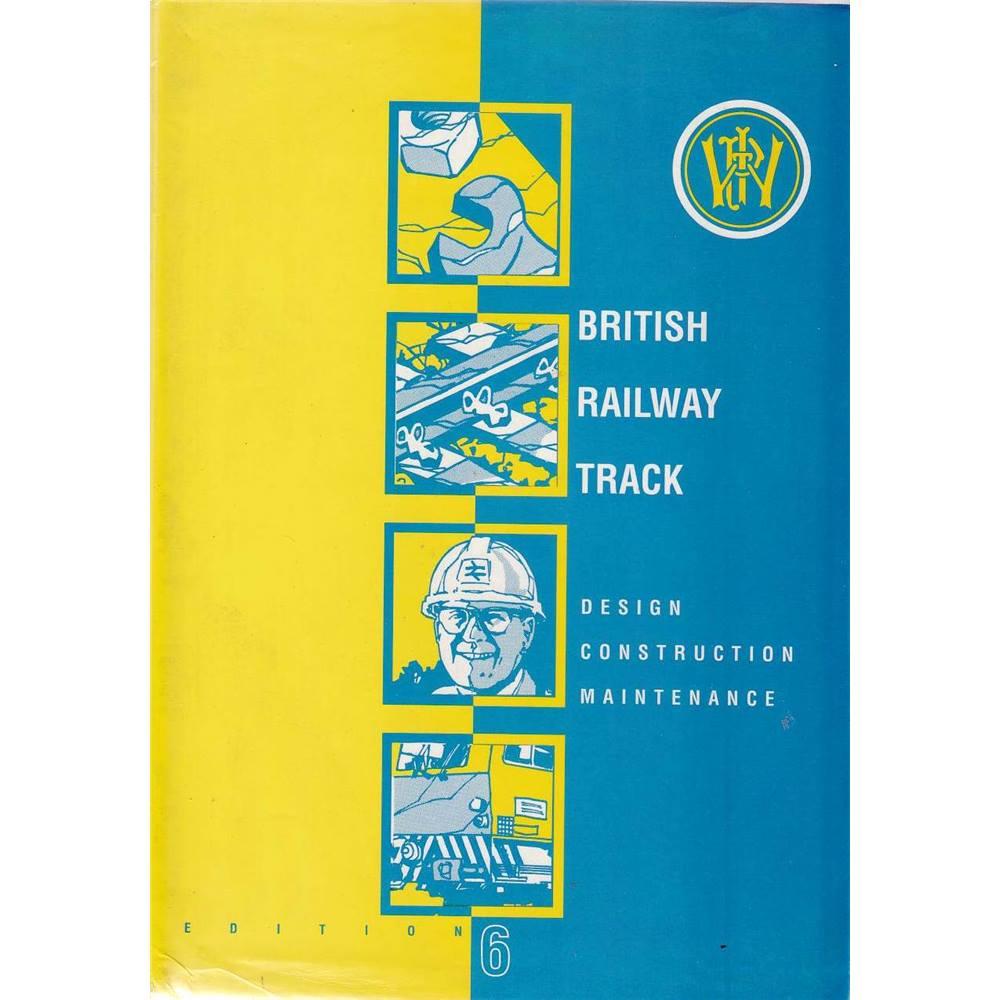 British Railway Track - Design Construction, Maintenance - Sixth Edition,  1993 | Oxfam GB | Oxfam's Online Shop