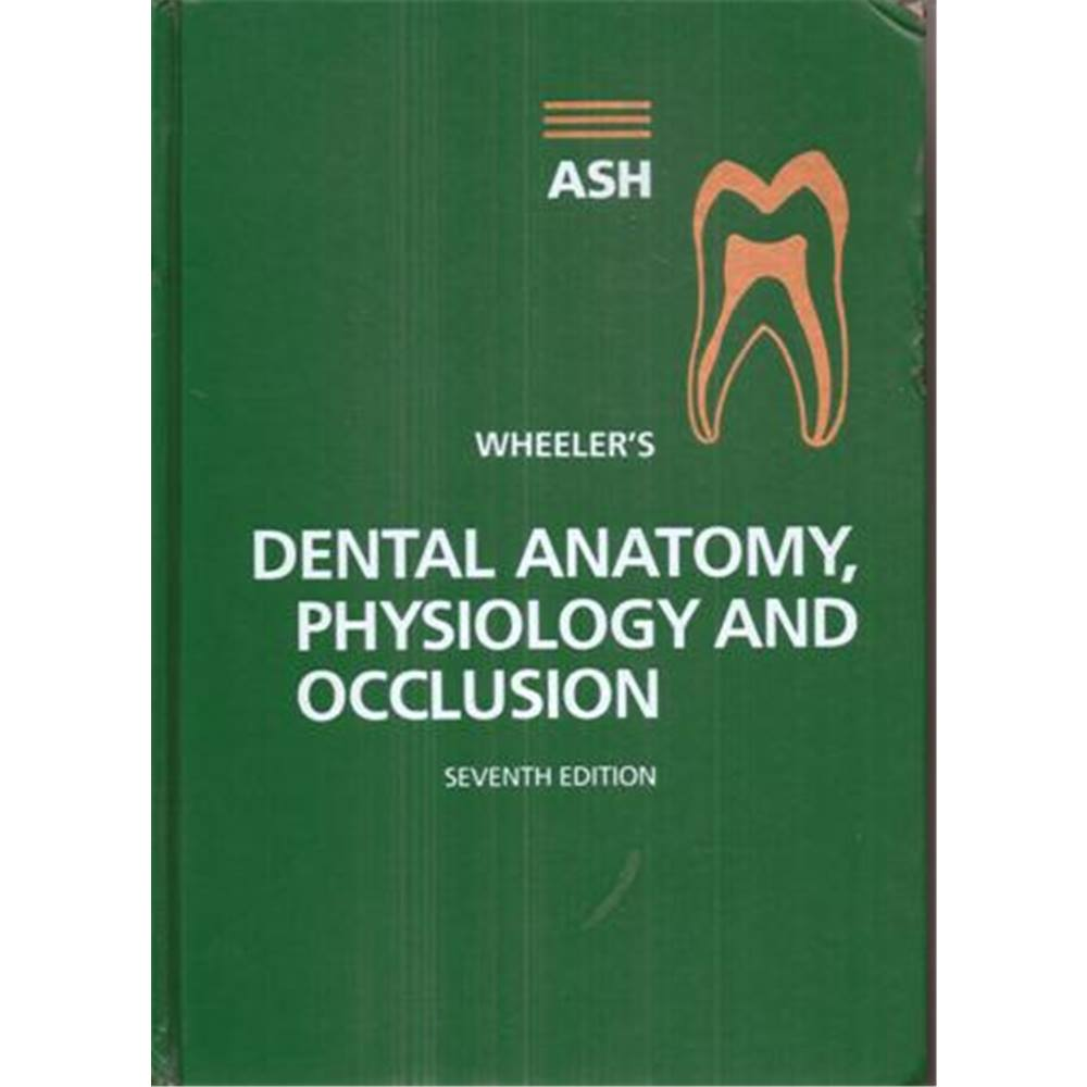 Wheeler's dental anatomy, physiology and occlusion | Oxfam GB | Oxfam's  Online Shop