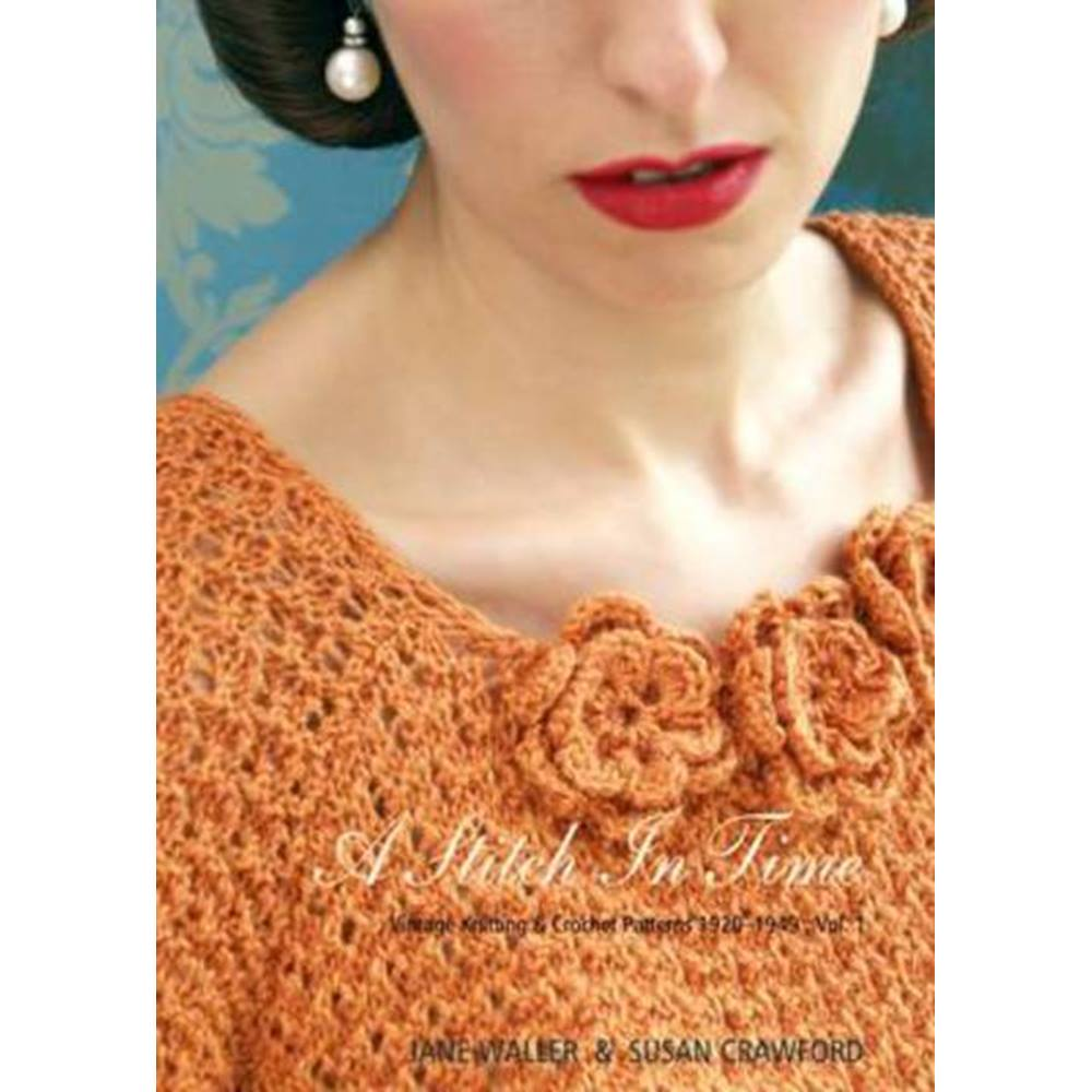 Stitch in Time, Vintage Knitting and Crochet Patterns 1920 - 1949, volume 1  | Oxfam GB | Oxfam's Online Shop